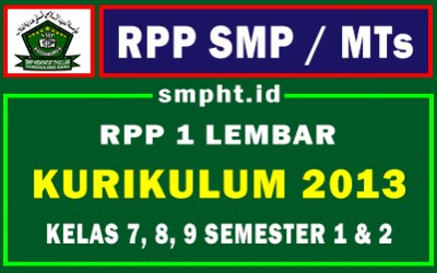RPP 1 LEMBAR SMP/MTs KELAS 7, 8, 9 LENGKAP KURIKULUM 2013 SEMESTER 1 DAN 2 (Revisi 2021)