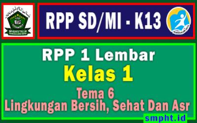 RPP 1 Lembar Kelas 1 Tema 6 SD/MI Kurikulum 2013 Tahun Pelajaran 2021 - 2022