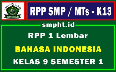 Lengkap RPP 1 Lembar Bahasa Indonesia K13 Kelas 9 Tingkat SMP Semester 1 Tahun 2021-2022