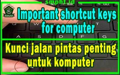 Important shortcut keys for computer - Kunci jalan pintas penting untuk komputer