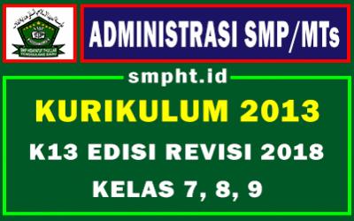 ADMINISTRASI SMP LENGKAP KELAS 7, 8 DAN 9 K13 Revisi 2017 Dan Revisi 2018