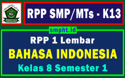 Lengkap RPP 1 Lembar Bahasa Indonesia K13 Kelas 8 Tingkat SMP Semester 1 Revisi 2021